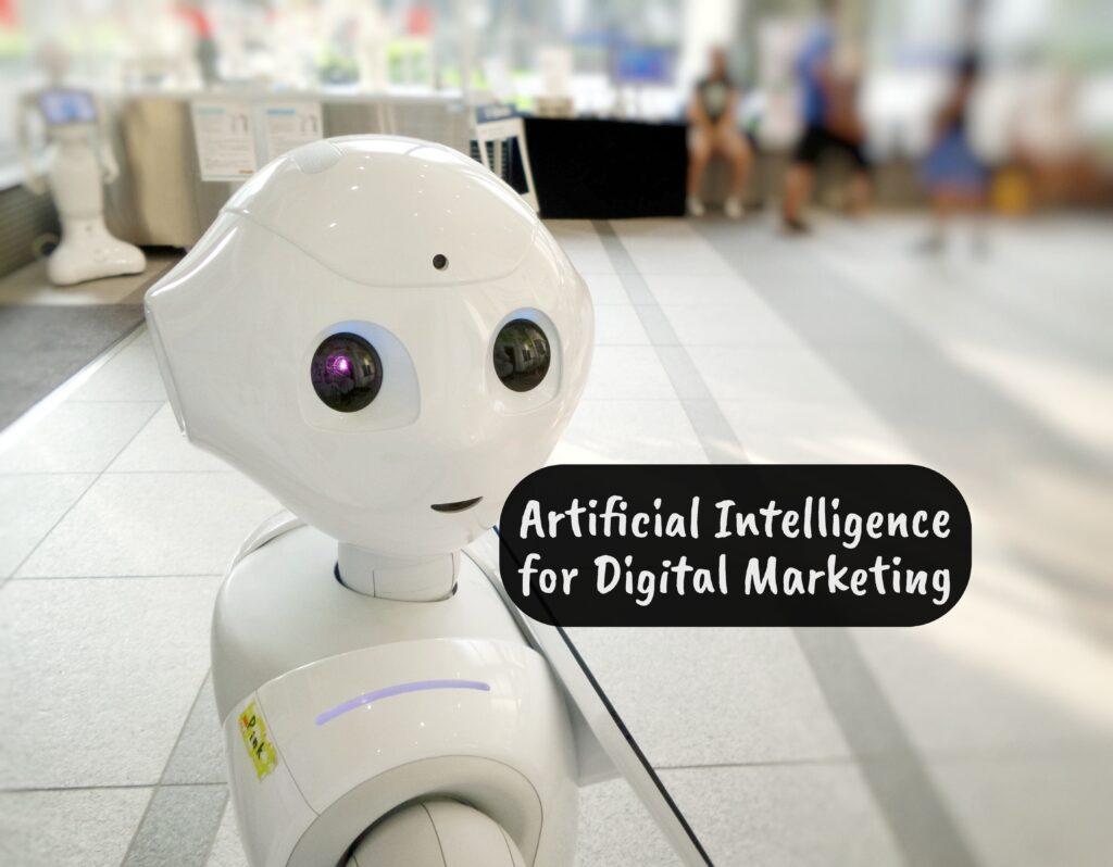 Artificial Intelligence for Digital Marketing